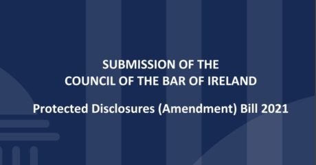 Submission of The Council of The Bar of Ireland – Protected Disclosures (Amendment) Bill 2021